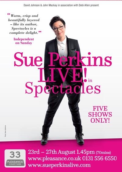 "Sue Perkins Live! <div class=""projtxt2"">in Spectacles</div> <div class=""projtxt3"">Touring 2015 – 2018</div>"