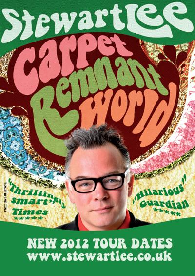 "Stewart Lee <div class=""projtxt2"">Carpet Remnant World</div> <div class=""projtxt3"">2011 – 2012</div>"