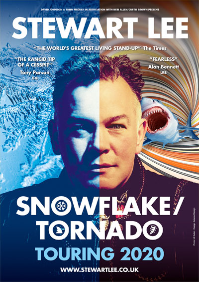 """Stewart Lee<div class=""""projtxt2"""">Snowflake/Tornado</div> <div class=""""projtxt3"""">Touring 2020</div>"""